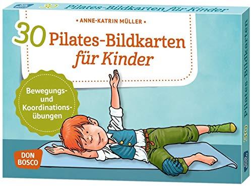 30 Pilates-Bildkarten für Kinder. Bewegungs- und Koordinationsübungen (Körperarbeit und innere Balance. 30 Ideen auf Bildkarten)