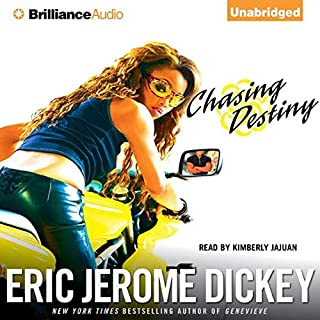Chasing Destiny                   Written by:                                                                                                                                 Eric Jerome Dickey                               Narrated by:                                                                                                                                 Kimberly JaJuan                      Length: 13 hrs and 40 mins     Not rated yet     Overall 0.0