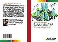 O ensino da matemática no curso de engenharia civil:: Uma análise via cálculo integral