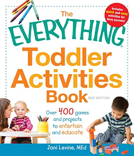 The Everything Toddler Activities Book: Over 400 games and projects to...