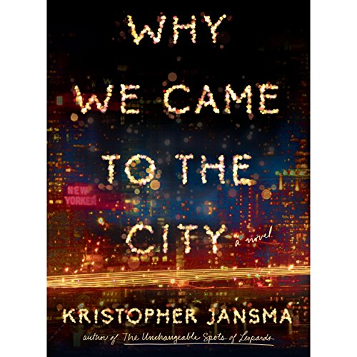 Why We Came to the City audiobook cover art