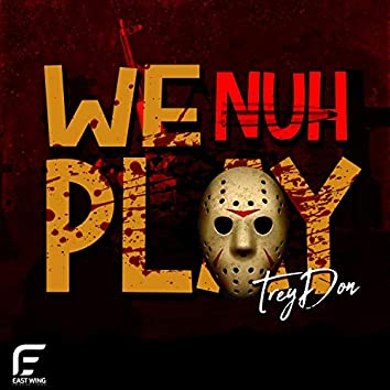 We Nuh Play (feat. JimmyQja)