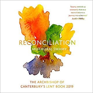 Reconciliation     The Archbishop of Canterbury's Lent Book              By:                                                                                                                                 Muthuraj Swamy                               Narrated by:                                                                                                                                 Neil Gardner                      Length: 7 hrs and 16 mins     Not rated yet     Overall 0.0
