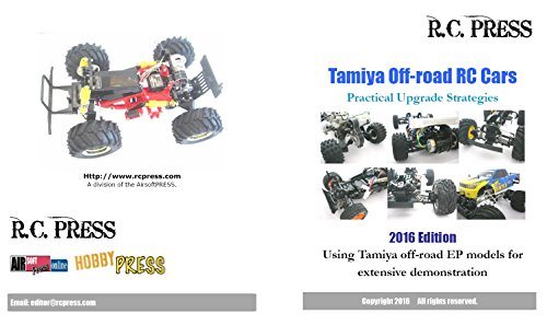 Tamiya Off-road RC Cars Practical Upgrade Strategies 2016 Edition: Using Tamiya off-road EP models for extensive demonstration (English Edition)