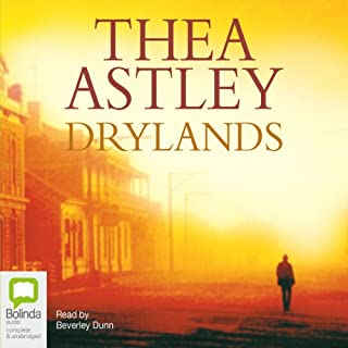 Drylands                   By:                                                                                                                                 Thea Astley                               Narrated by:                                                                                                                                 Beverley Dunn                      Length: 7 hrs and 21 mins     2 ratings     Overall 4.5
