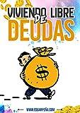 VIVIENDO LIBRE DE DEUDAS