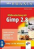 Bildbearbeitung mit GIMP 2.8 (bhv Praxis) - Winfried Seimert
