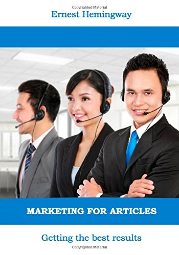 Download Marketing for Articles: Getting the Best Results 1505695287