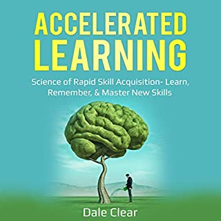 Accelerated Learning: Science of Rapid Skill Acquisition - Learn, Remember, & Master New Skills audiobook cover art