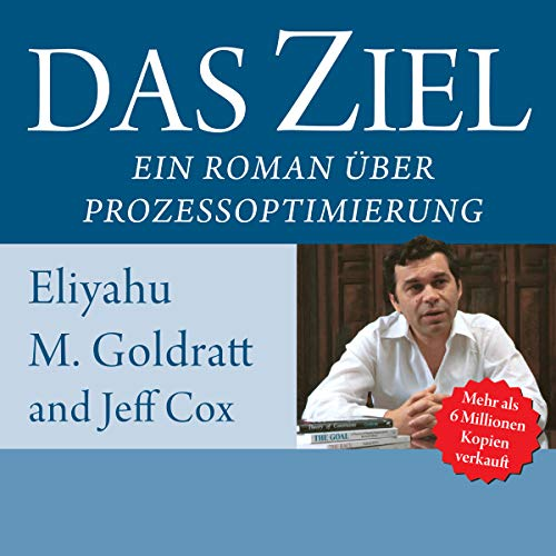 Das Ziel. Ein Roman über Prozessoptimierung. [The Goal. A Novel About Process Optimization.] audiobook cover art