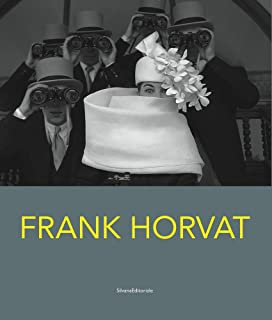 Frank Horvat. Catalogo della mostra (Torino, 28 febbraio-20 maggio 2018). Ediz. italiana e inglese (Fotografia)