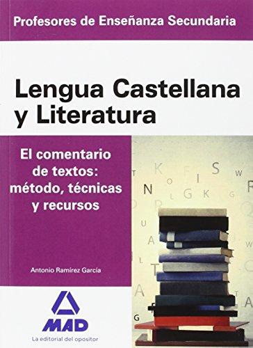 Cuerpo de Profesores de Enseñanza Secundaria. Lengua Castellana y Literatura. el Comentario de Textos: Método, Técnicas y Recursos - 9788414200827