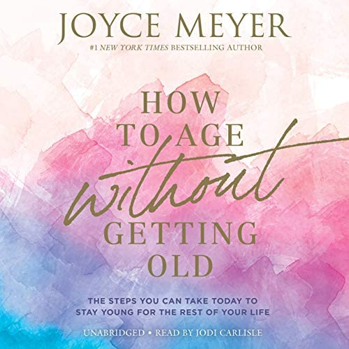 How to Age Without Getting Old The Steps You Can Take Today to Stay Young for the Rest of Your product image