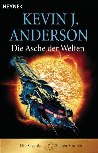 Die Asche der Welten: Die Saga der Sieben Sonnen 7 (Die Saga der Sieben Sonnen-Romane)