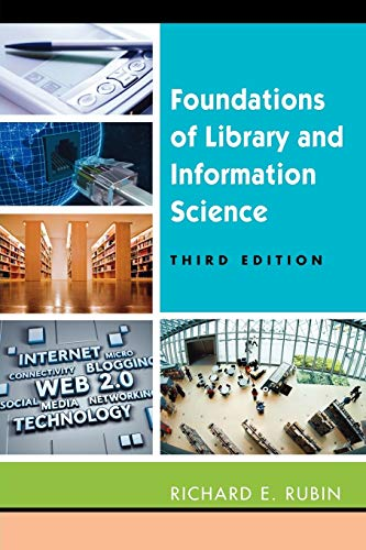 Compare Textbook Prices for Foundations of Library and Information Science 3 Edition ISBN 9781555706906 by Rubin, Richard E.