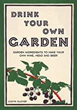 Drink Your Own Garden: A Homebrew Guide Using Your Garden