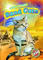 Sand Cats (Blastoff Readers, Animals Of The Desert)