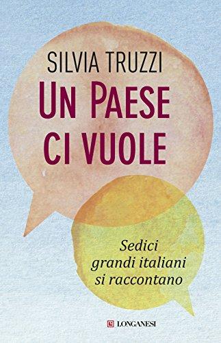 Un paese ci vuole: Sedici grandi italiani si raccontano