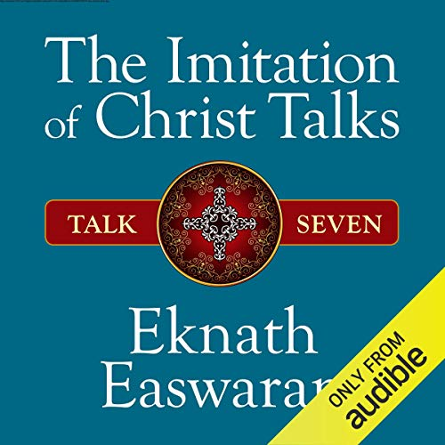 The Imitation of Christ Talks - Talk Seven cover art