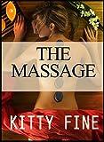The Massage - An Erotica Online Massage Romance: An Erotica Massage Erotic Short Story