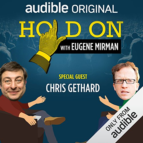 Ep. 5: Chris Gethard and the Moment of Cool (Hold On with Eugene Mirman) audiobook cover art