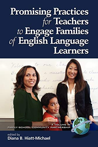Promising Practices for Teachers to Engage Families of English Language Learners (Family School Community Partnership Is