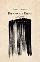 Religion and Ethics at Odds: A Buddhist Counter-Position (Studies in Japanese Philosophy)