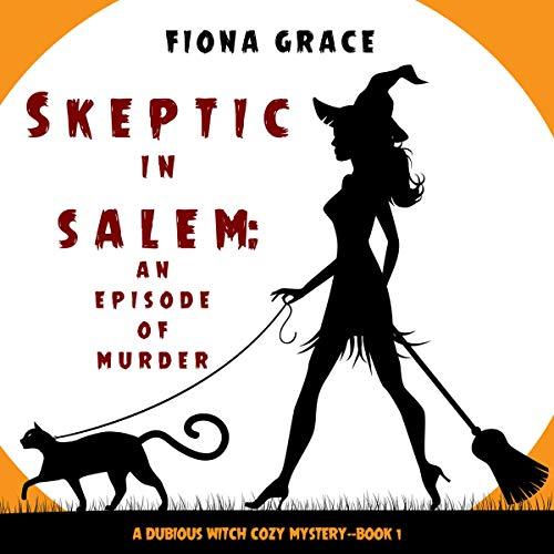 Skeptic in Salem: An Episode of Murder cover art
