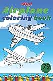 Mini Airplane Coloring Book: 79 Fantastic Drawings - Perfect for Travel