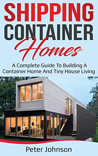Compare Textbook Prices for Shipping Container Homes: A Complete Guide to Building a Container Home and Tiny House Living  ISBN 9781761036361 by Johnson, Peter