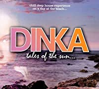 Tales of the Sun by Dinka (2011-08-02)
