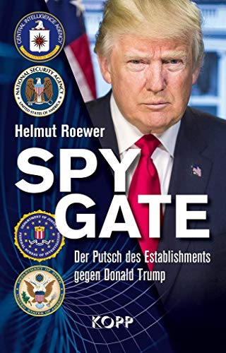 Spygate: Der Putsch des Establishments gegen Donald Trump