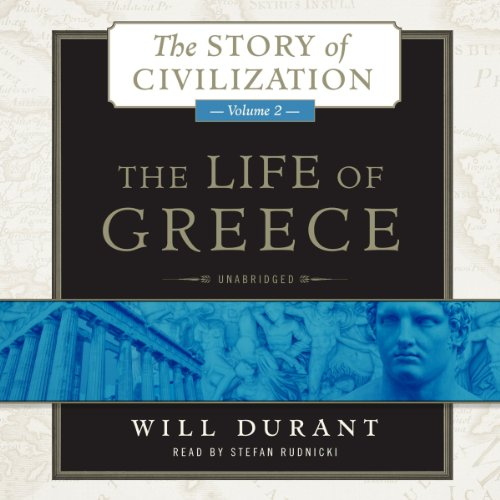 The Life of Greece     The Story of Civilization, Volume 2              De :                                                                                                                                 Will Durant                               Lu par :                                                                                                                                 Stefan Rudnicki                      Durée : 32 h et 36 min     1 notation     Global 5,0