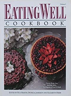 The Eating Well Cookbook: Favorite Recipes from Eating Well, the Magazine of Food and Health