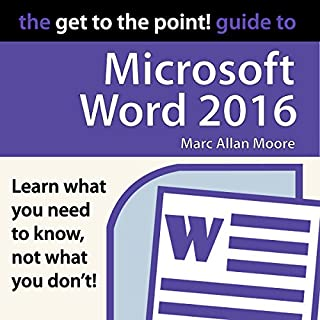 The Get to the Point! Guide to Microsoft Word 2016 audiobook cover art