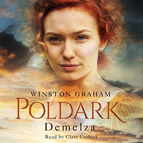 Demelza     Poldark, Book 2              By:                                                                                                                                 Winston Graham                               Narrated by:                                                                                                                                 Clare Corbett                      Length: 14 hrs and 28 mins     284 ratings     Overall 4.7