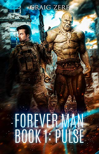 The Forever Man: Book 1: Pulse - a post apocalyptic, urban fantasy. by [Craig Zerf]