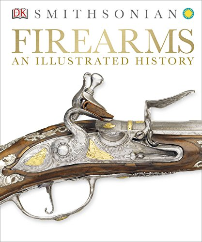 Compare Textbook Prices for Firearms: An Illustrated History Reprint Ed. Edition ISBN 9781465416056 by DK Publishing