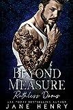 Beyond Measure: A Dark Bratva Romance (Ruthless Doms)