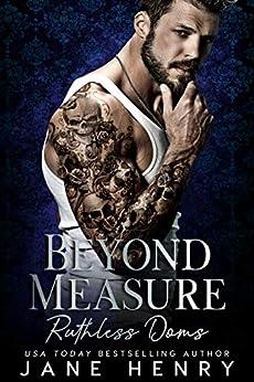 Beyond Measure: A Dark Bratva Romance (Ruthless Doms Book 2) by [Jane Henry]
