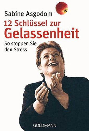 12 Schlüssel zur Gelassenheit: So stoppen Sie den Stress