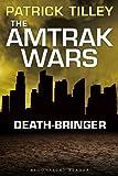The Amtrak Wars: Death-Bringer: The Talisman Prophecies 5 (Amtrak Wars series) (English Edition)