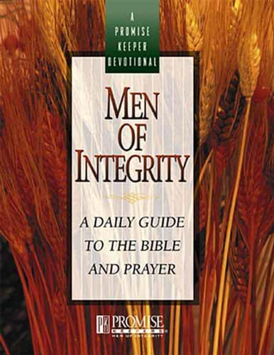 Men of Integrity: A Daily Guide to the Bible and Prayer (A Promise Keepers Devotional) (English Edition)