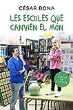 Les escoles que canvien el món (Catalan Edition)