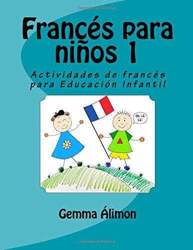 Francés para niños: Actividades de francés para Educación Infantil: Volume 1