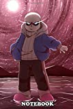 Notebook: Sans From Undertale , Journal for Writing, College Ruled Size 6 x 9, 110 Pages