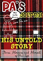 Pa's Journal - His Untold Story: Stories, Memories and Moments of Pa's Life: A Guided Memory Journal