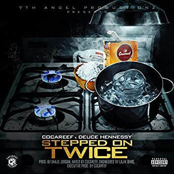 Stepped on Twice (feat. Deuce Hennessy)