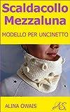 Scaldacollo Mezzaluna Modello per Uncinetto (Italian Edition)