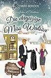 Die ehrgeizige Miss Watson: Snowflakes at Christmas (Snowflakes Romance 4)